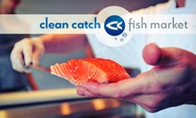 $10 for $20 Worth of Fresh Seafood at Clean Catch Fish Market