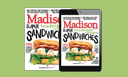 "12-Month Print, Digital, or Both Subscriptions to ""Madison Magazine"" (Up to 53% Off)"