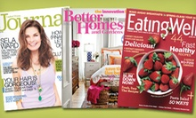 "2-Year Subscriptions to ""Better Homes and Gardens"", ""Ladies&#x0027; Home Journal"", or ""Eating Well"" Magazine (Half-Off)"