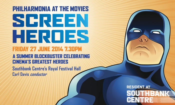 Philharmonia Orchestra - Royal Festival Hall: Philharmonia at the Movies: Screen Heroes Entry from £15 at The Royal Festival Hall (25% Off)