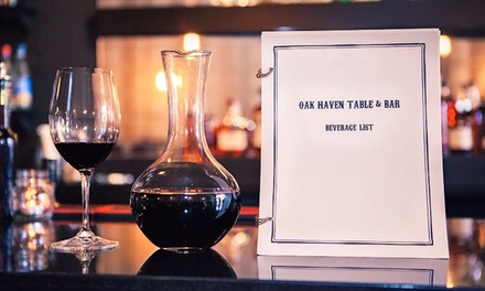 $35 for Oak Board with Wine at Oak Haven Table & Bar ($53 Value). Reservation Through Groupon Required.