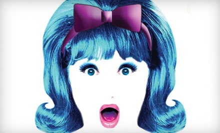 "Reserved Seating for Two for ""Hairspray"" with Dinner on June 21 or 22, or Reserved Seating for Two on June 23"
