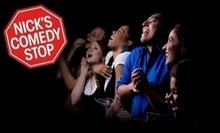 $10 for One Comedy Show Ticket at 8:30 p.m.  at Nick's Comedy Stop