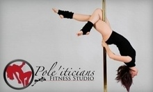 $10 for a Level 1 Pole Class at 7:45 p.m. at Pole'iticians Fitness Studio