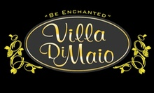 $10 for $20 at The Villa DiMaio