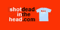 shotdeadinthehead.com with Shot Dead in the Head Discount Codes & Promo Codes