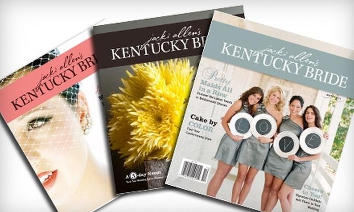 "Jacki Allen's Kentucky Bride magazine - Chicago: $12 for a One-Year Subscription to Jacki Allen's ""Kentucky Bride"" Magazine ($24 Value)"