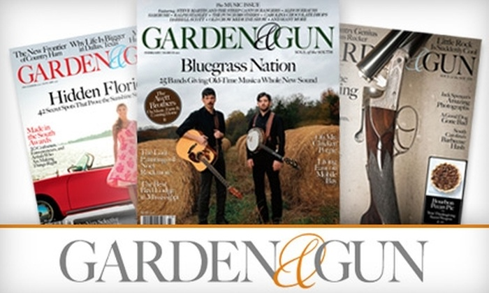 "Garden & Gun Magazine: $10 for a One-Year Subscription (Six Issues) to ""Garden & Gun"" Magazine ($19.97 Value)"