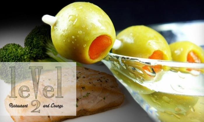Level 2 - Downtown: $15 for $30 Worth of Upscale Dining at Level 2