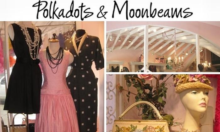 Polkadots & Moonbeams - Mid-City West: $49 for $100 Worth of Clothing and Accessories at Polkadots & Moonbeams