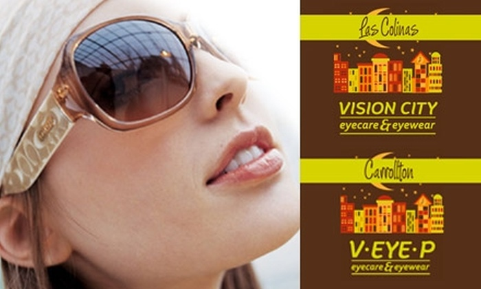 Vision City Las Colinas - Multiple Locations: $50 for a Comprehensive Eye Exam plus $200 Toward Prescription Glasses at Vision City Las Colinas or V Eye P Eyecare and Eyewear ($359 Total Value)