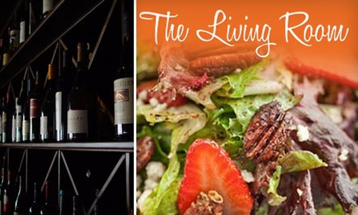The Living Room Wine Café & Lounge - Multiple Locations: $15 for $30 Worth of Fare and Drinks at The Living Room Wine Café & Lounge. Choose One of Two Locations.