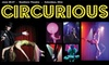 """Cirque-tacular Entertainment - Downtown Columbus: $20 for One Premium Orchestra-Section Ticket to Cirque-tacular's """"Circurious"""" ($42.50 Value). Two Dates and Times Available."""