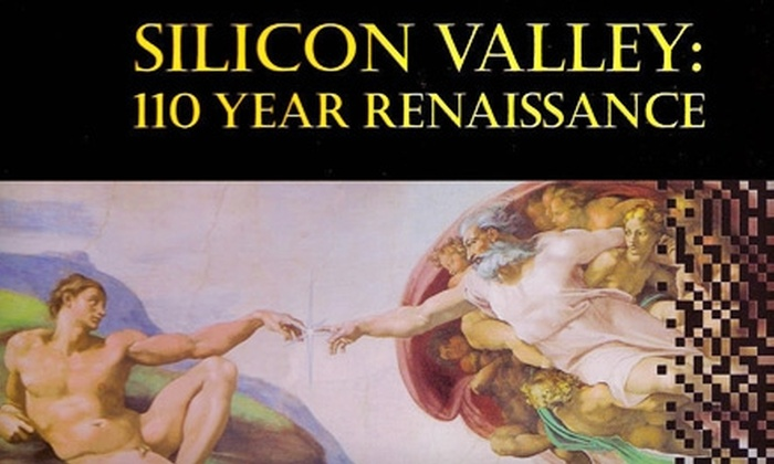 "Santa Clara Valley Historical Associaton: $15 for Hardcover Copy of ""Silicon Valley: 110 Year Renaissance"" and One-Year Membership to Santa Clara Valley Historical Association ($64.95 Value)"