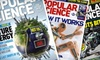 "Popular Science Magazine: $9 for 24 Issues of ""Popular Science"" ($18 Value)"