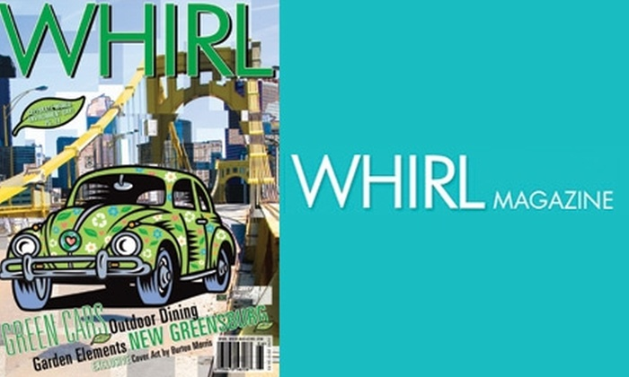 WHIRL MAGAZINE - Pittsburgh: $15 for a One-Year Subscription to WHIRL MAGAZINE and WHIRL AT HOME ($35 Value)