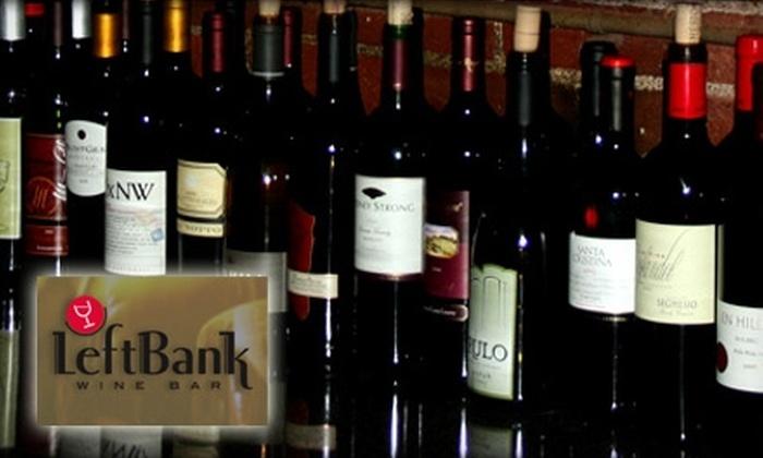 LeftBank Wine Bar - Riverside: $12 for $25 Worth of Wine and Italian Fare at LeftBank Wine Bar