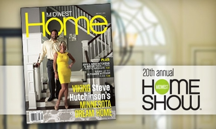 "Midwest Home  - Loring Park: $10 for Two Weekend Passes to the Midwest Home Show, Plus a One-Year Subscription to ""Midwest Home"" Magazine ($25.95 Total Value)"