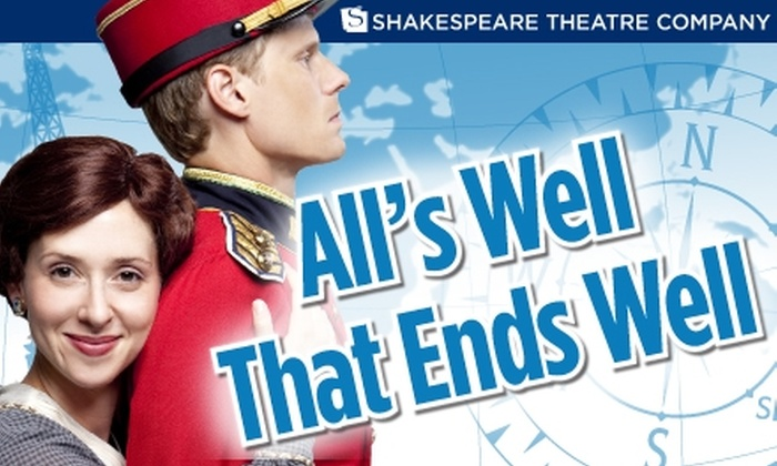 "Shakespeare Theatre Company - Downtown - Penn Quarter - Chinatown: $35 for a Section-A Ticket to ""All's Well That Ends Well"" at the Shakespeare Theatre Company"