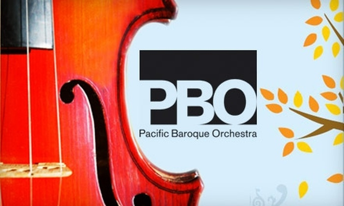 "Pacific Baroque Orchestra - Multiple Locations:  $30 for Two Tickets to the Pacific Baroque Orchestra's ""Fall: Abundant Harvest - Germany"" (Up to $66 Value). Choose from Two Performances."