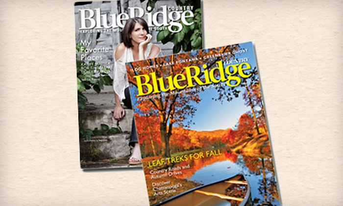 """Blue Ridge Country Magazine"": $11 for a One-Year Subscription to ""Blue Ridge Country Magazine"" (Up to $23.70 Value)"