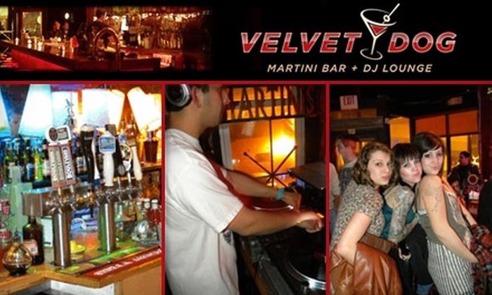 Velvet Dog - Crown Center: $20 for $40 Worth of Martinis, DJs, and Bar Fare at Velvet Dog Martini Bar and Lounge