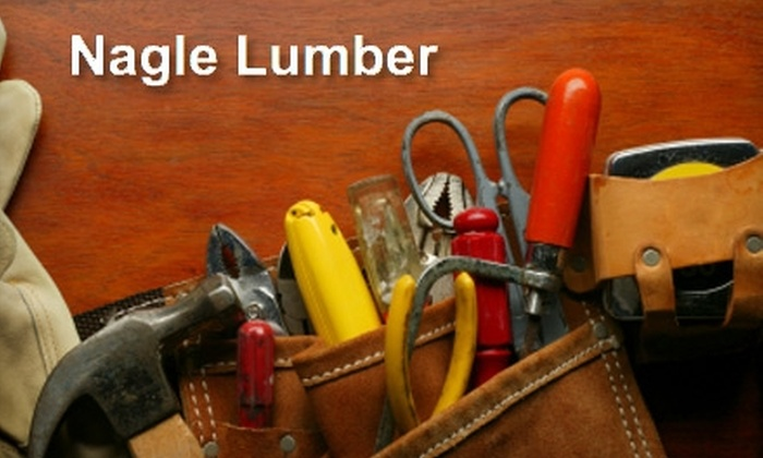 Nagle Lumber Co. - Twain: $10 for $20 Worth of Construction Supplies and Hardware at Nagle Lumber Co.