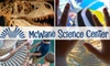 Up to Half Off at McWane Science Center