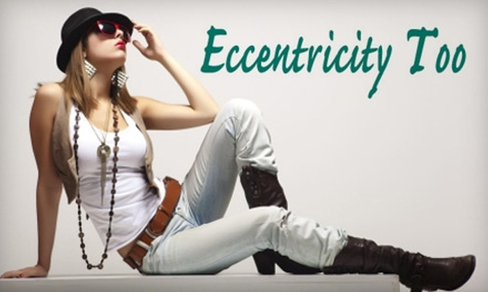 Eccentricity Too - Lawrence: $25 for $50 Worth of Boutique Clothing and Accessories at Eccentricity Too