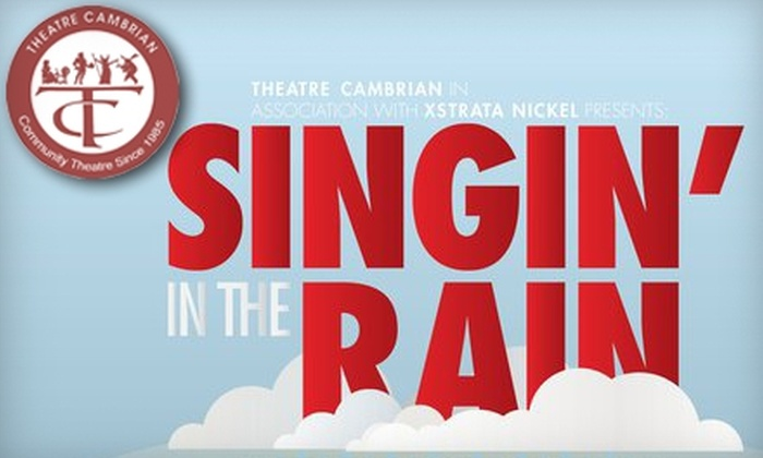 "Theatre Cambrian - Sudbury: $28 for Two Tickets to ""Singin' in the Rain"" at Theatre Cambrian (Up to $56 Value). Two Dates Available."