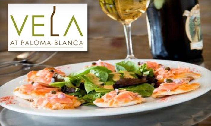 Vela at Paloma Blanca - Alamo Heights: $15 for $30 Worth of Food and Non-Alcoholic Drinks at Vela at Paloma Blanca