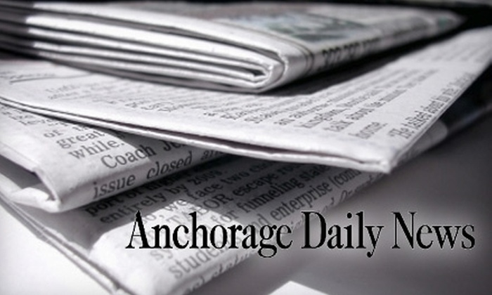 """Anchorage Daily News: $10 for a 26-Week Weekend Subscription to the """"Anchorage Daily News"""""""