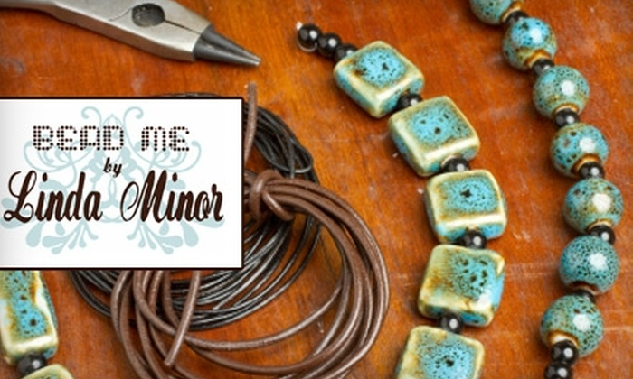 Bead Me by Linda Minor - Dilworth: $15 for $35 Toward Jewelry Making Classes or a Private Party at Bead Me by Linda Minor