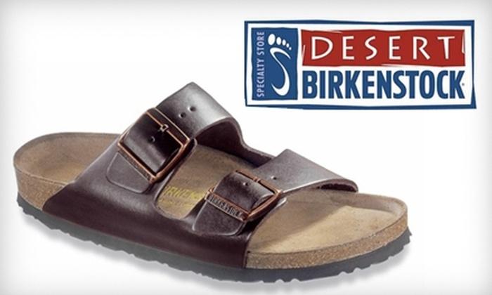 Desert Birkenstock - Multiple Locations: $35 for $70 Worth of Footwear and Accessories at Desert Birkenstock