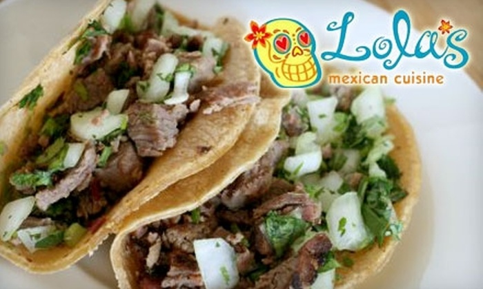Lola's Mexican Cuisine - Belmont Heights: $10 for $20 Worth of Home-Style Mexican Fare at Lola's Mexican Cuisine in Long Beach