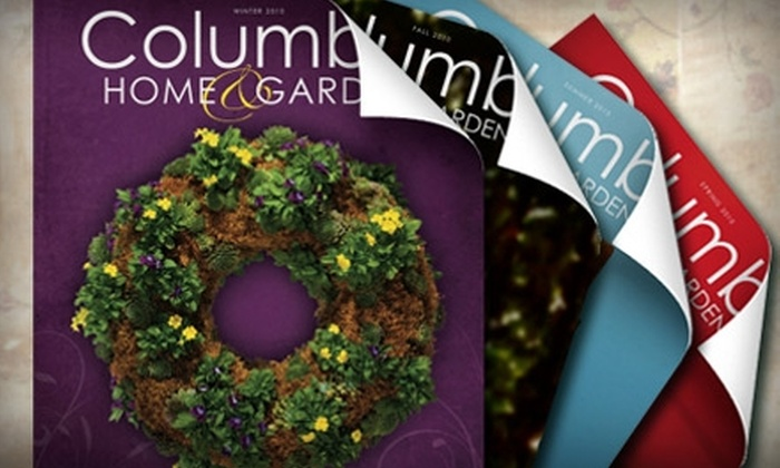 Columbia Home & Garden: $6 for One-Year Subscription to Columbia Home & Garden Quarterly Magazine ($12 Value)