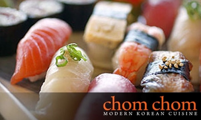 Chom Chom - Midtown Center: $10 for $20 Worth of Modern Korean Lunch Fare and Sushi or $20 for $40 Worth of Dinner at Chom Chom