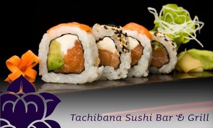Tachibana Sushi Bar & Grill - Rockridge: $25 for $50 Worth of Japanese Fare and Drinks at Tachibana Sushi Bar & Grill in Oakland