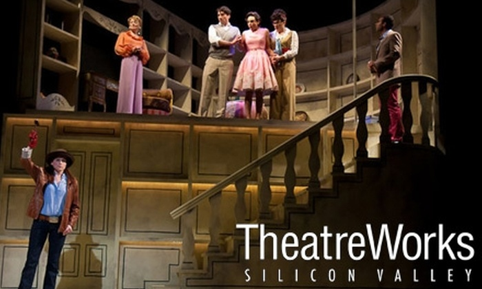 TheatreWorks Silicon Valley - Multiple Locations: $94 for One Ticket to Four Weekday Plays Or $110 for One Ticket to Four Weekend Plays at TheatreWorks Silicon Valley