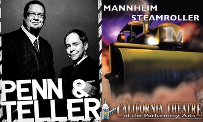 California Theatre - Downtown San Bernardino: $30 Ticket to Penn & Teller or Mannheim Steamroller at California Theatre in San Bernardino