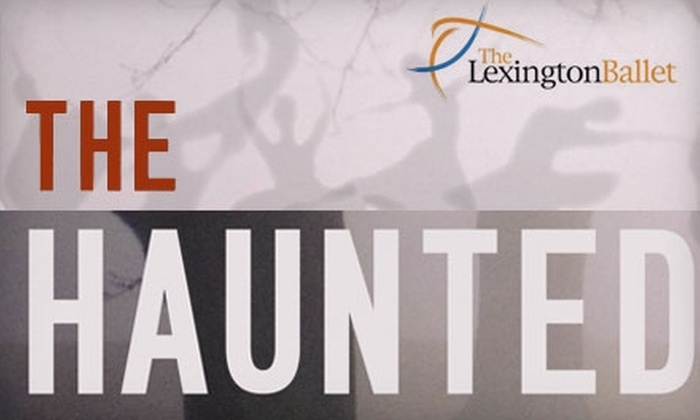 """The Lexington Ballet - Downtown Lexington: $15 for One Ticket to a Performance of """"The Haunted"""" by the Lexington Ballet (Up to $30 Value)"""