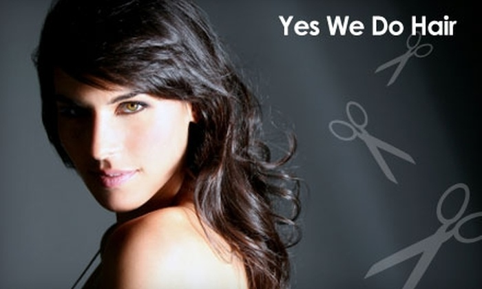 Yes We Do Hair - Desierto Plaza: $50 for a Haircut, Style, and Highlights at Yes We Do Hair (Up to $120 Value)