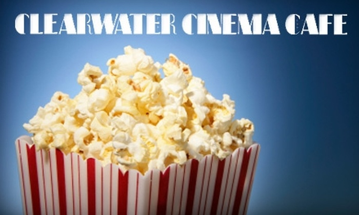 Clearwater Cinema Café - Clearwater: $5 for Admission for Two at Clearwater Cinema Café (Up to $13 Value)