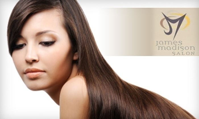 James Madison Salon - Midtown: $39 for $110 Worth of Hair-Care Services or $149 for a Keratin Smoothing Treatment (Up to $500 Value) at James Madison Salon