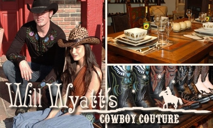 Will Wyatt's Cowboy Couture - Overland Park: $35 for $75 Worth of Clothing, Home Décor, and Accessories from Will Wyatt's Cowboy Couture