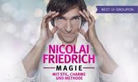 Nicolai Friedrich: Magie mit Stil, Charme und Methode von Jan.–April 2017 bundesweit in 47 Städten (bis zu 28% sparen)