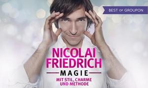Print your ticket: Nicolai Friedrich: Magie mit Stil, Charme und Methode von Jan.–April 2017 bundesweit in 47 Städten (bis zu 28% sparen)