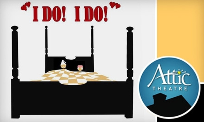 "Attic Theatre - Appleton: $15 for Two Tickets to ""I Do, I Do"" Produced by the Attic Theatre ($30 Value). Choose from Four Dates."