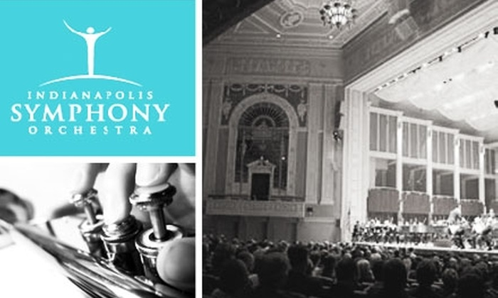 Indianapolis Symphony Orchestra - Downtown Indianapolis: $15 Ticket to One of Five Select Performances by the Indianapolis Symphony Orchestra