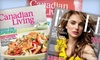 "Canadian Living and Elle Canada: $18 for a One-Year Subscription to ""Canadian Living"" and ""Elle Canada"" ($35.98 Value)"